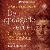 De opdagede verden - Christoffer Colombus - Kåre Bluitgen