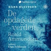De opdagede verden - Roald Amundsen