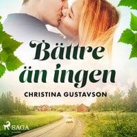 Bättre än ingen - Christina Gustavson