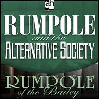 Rumpole and the Alternative Society - John Mortimer