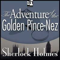 The Adventure of the Golden Pince-Nez - Sir Arthur Conan Doyle