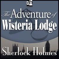 The Adventure of Wisteria Lodge - Sir Arthur Conan Doyle