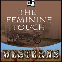 The Feminine Touch - Dan Cushman