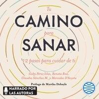 Tu camino para sanar - Gaby Pérez Islas, Renata Roa, María Mercedes D'Acosta, Claudia Sánchez