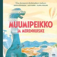 Muumipeikko ja Merenhuiske - Cecilia Davidsson, Alex Haridi