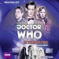 Doctor Who Romane - Band 1: Die weinenden Engel - Jonathan Morris