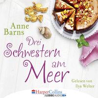 Drei Schwestern am Meer - Anne Barns