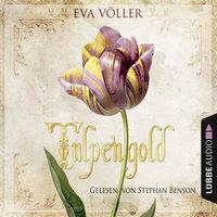Tulpengold - Eva Völler