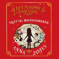 Tilly og bogvandrerne - Den magiske boghandel - Anna James