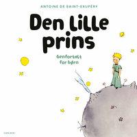Den lille prins: Genfortalt for børn - Antoine de Saint-Exupéry