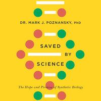 Saved by Science - Mark J. Poznansky