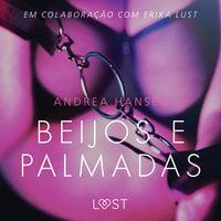 Beijos e Palmadas - Conto Erótico - Andrea Hansen
