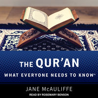The Qur'an: What Everyone Needs to Know - Jane McAuliffe
