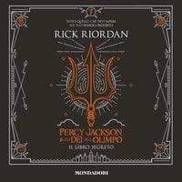 Percy Jackson e gli dei dell'Olimpo - Il libro segreto - Rick Riordan