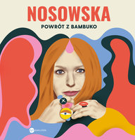 Powrót z Bambuko - Katarzyna Nosowska