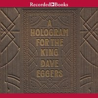 """A Hologram for the King """"International Edition"""" - Dave Eggers"""