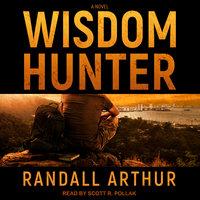 Wisdom Hunter - Randall Arthur