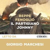 Il partigiano Johnny. Postfazione di Marisa Fenoglio - Beppe Fenoglio