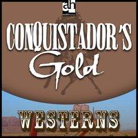 Conquistadore's Gold