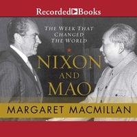 "Nixon and Mao ""International Edition"": The Week That Changed the World - Margaret MacMillan"