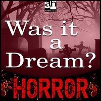 Was it a Dream? - Guy de Maupassant