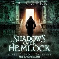 Shadows Over Hemlock - E.A. Copen