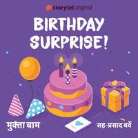 Birthday Surprise - Mukta Bam