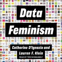Data Feminism - Lauren F. Klein, Catherine D'Ignazio