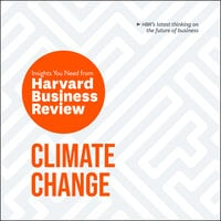 Climate Change: The Insights You Need from Harvard Business Review - Harvard Business Review