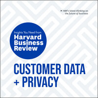 Customer Data and Privacy: The Insights You Need from Harvard Business Review - Harvard Business Review