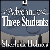 The Adventure of the Three Students - Sir Arthur Conan Doyle