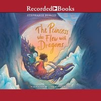 The Princess Who Flew with Dragons - Stephanie Burgis