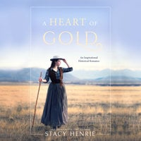 A Heart of Gold - Stacy Henrie