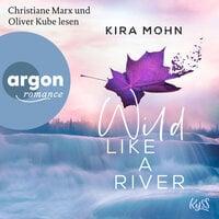 Wild like a River - Kira Mohn