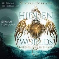 Hidden Worlds: Der Kompass im Nebel - Mikkel Robrahn