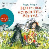 Flo und der Schnüffel-Büffel - Max Moor