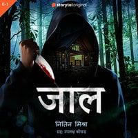 Jaal S01E01 - Nitin Mishra