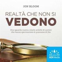 Realtà che non si vedono - Jon Bloom