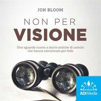 Non per visione - Jon Bloom