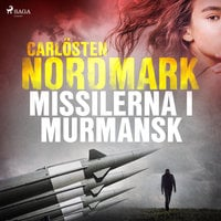 Missilerna i Murmansk - Carlösten Nordmark