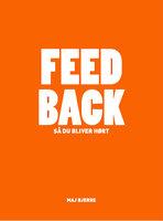 FEED BACK – så du bliver hørt - Maj Bjerre