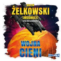 Wojna cieni - Marek Żelkowski (Moonkey)