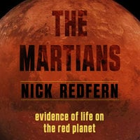 The Martians: Evidence of Life on the Red Planet - Nick Redfern