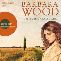 Die Schicksalsgabe - Barbara Wood
