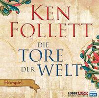 Die Tore der Welt - Hörspiel - Ken Follett