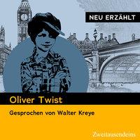 Oliver Twist - neu erzählt - Charles Dickens