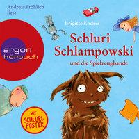 Schluri Schlampowski, Schluri Schlampowski und die Spielzeugbande - Brigitte Endres