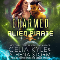Charmed by the Alien Pirate - Celia Kyle, Athena Storm