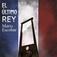 El último rey - Mario Escobar