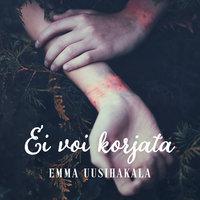 Ei voi korjata - Emma Uusihakala